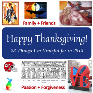 Thanksgiving 2013: List of 23 Things I am Grateful for